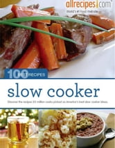 Slow Cooker: 100 Best Recipes from Allrecipes.com ebook by Allrecipes