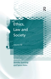 """Ethics, Law and Society "" - Volume I ebook by Jennifer Gunning"