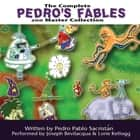 The Complete Pedro's 200 Fables Master Collection audiobook by Joe Bevilacqua, Pedro Pablo Sacristán