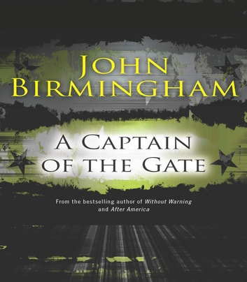 A Captain of the Gate ebook by John Birmingham