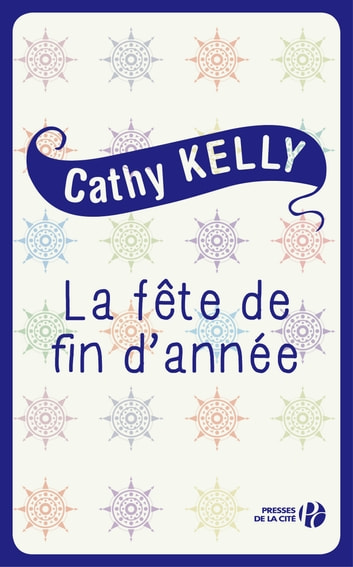 La fête de fin d'année ebook by Cathy KELLY