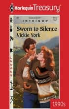 Sworn to Silence ebook by Vickie York