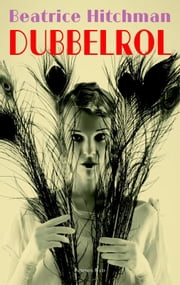 Dubbelrol ebook by Beatrice Hitchman