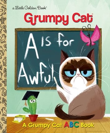 A Is for Awful: A Grumpy Cat ABC Book (Grumpy Cat) ebook by Christy Webster
