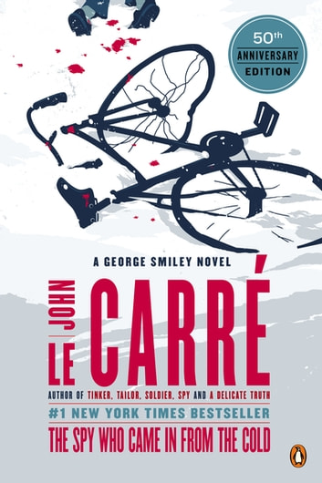 The spy who came in from the cold ebook by john le carr the spy who came in from the cold a george smiley novel ebook by john fandeluxe Document