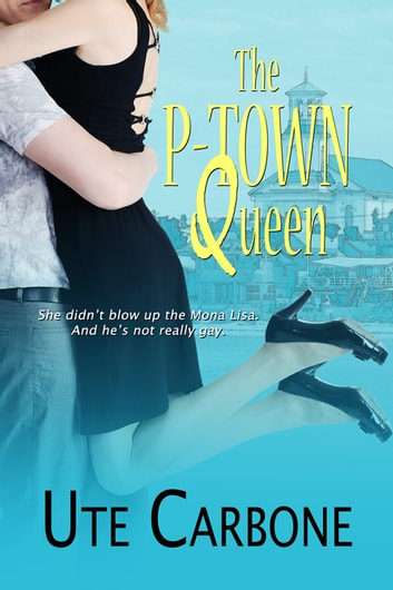 The P-Town Queen ebook by Ute Carbone