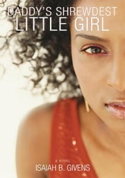 Daddy's Shrewdest Little Girl - N/A ebook by Isaiah Givens