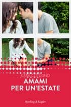 Amami per un'estate (Forever) eBook by Katie Cotugno