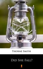 Did She Fall? ebook by Thorne Smith