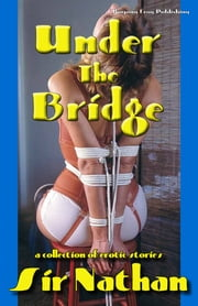 Under the Bridge ebook by Sir Nathan