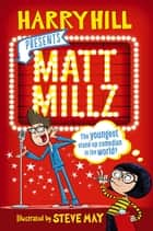 Matt Millz ebook by Harry Hill, Steve May
