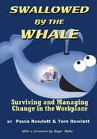 Swallowed by the Whale ebook by Paula Rowlett & Tom Rowlett