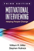 Motivational Interviewing, Third Edition ebook by Miller, William R.