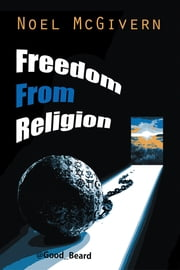 Freedom from Religion ebook by Noel McGivern