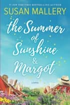 The Summer of Sunshine and Margot ekitaplar by Susan Mallery