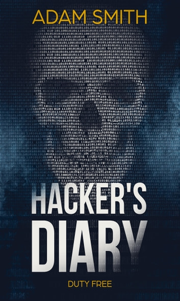 Hacker's Diary - Duty Free ebook by Adam Smith