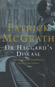 Dr. Haggard's Disease ebook by Patrick Mcgrath