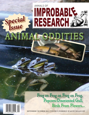 Annals of Improbable Research, Vol. 17, No. 5 - Special Animal Oddities Issue ebook by Marc Abrahams