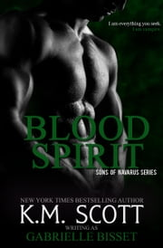 Blood Spirit (Sons of Navarus #3) ebook by Gabrielle Bisset, K.M. Scott
