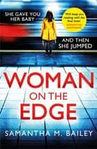 Woman on the Edge - A gripping suspense thriller with a twist you won't see coming ebook by Samantha M. Bailey