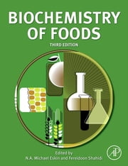 Biochemistry of Foods ebook by N.A. Michael Eskin,Fereidoon Shahidi