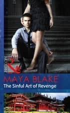 The Sinful Art of Revenge (Mills & Boon Modern) ebook by Maya Blake