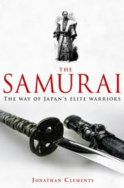 A Brief History of the Samurai ebook by Jonathan Clements