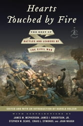 Hearts Touched by Fire - The Best of Battles and Leaders of the Civil War ebook by James M. McPherson,James I. Robertson, Jr.,Stephen W. Sears,Craig L. Symonds