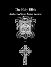 The King James Version of the Bible The Old & New Testament of the King James Version of the Bible ebook by King James