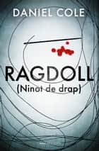 Ragdoll (Ninot de drap) ebook by Daniel Cole