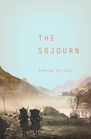 The Sojourn ebook by Andrew Krivak