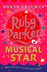 Ruby Parker: Musical Star ebook by Rowan Coleman