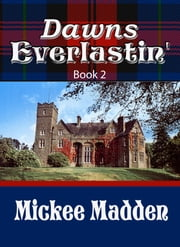 Dawns Everlastin' (former title: Dusk Before Dawn) Book 2 ebook by Mickee Madden