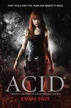 ACID ebook by Emma Pass