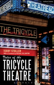 Tales of the Tricycle Theatre ebook by Terry Stoller,Michael Billington