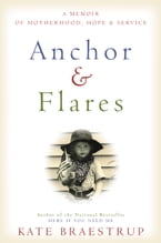 Anchor and Flares, A Memoir of Motherhood, Hope, and Service