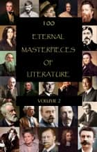100 Eternal Masterpieces of Literature - volume 2 eBook by Mark Twain, Mary Shelley, William Somerset Maugham,...