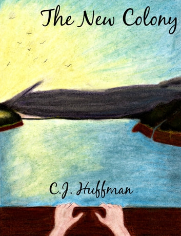 The New Colony ebook by C.J. Huffman