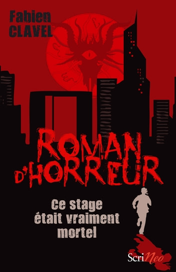 Ce stage était vraiment mortel - Collection Roman d'horreur ebook by Fabien Clavel