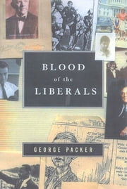 Blood of the Liberals ebook by George Packer