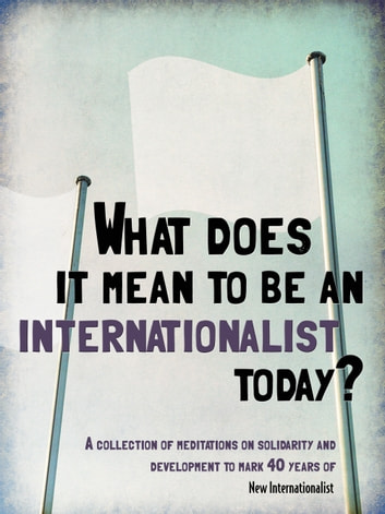 What does it mean to be an internationalist today? ebook by