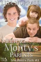 Meeting Monty's Parents (Marshall's Park #4) ebook by Lisa Worrall