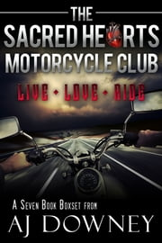 The Sacred Hearts Motorcycle Club Boxed Set ebook by A.J. Downey