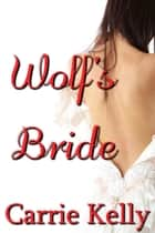 Wolf's Bride ebook by Carrie Kelly
