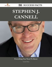 Stephen J. Cannell 124 Success Facts - Everything you need to know about Stephen J. Cannell ebook by Louise Dean