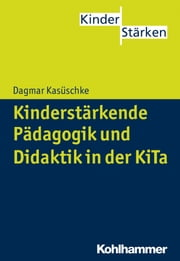 Kinderstärkende Pädagogik und Didaktik in der KiTa ebook by Kobo.Web.Store.Products.Fields.ContributorFieldViewModel