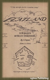 Flatland: A Romance of Many Dimensions (Illustrated + Audiobook Download Link + Active TOC) ebook by Edwin Abbott