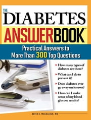 Diabetes Answer Book - Practical Answers to More than 300 Top Questions ebook by David McCulloch