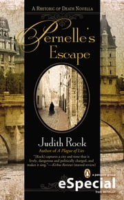 Pernelle's Escape - A Rhetoric of Death Novella ebook by Judith Rock