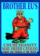 Brother Eu's Churchianity Mail Order Catalog ebook by David Davis